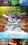 Gaia Speaks: Solutions for a Small Planet, Volume One: Solutions for a Small Planet, Volume One