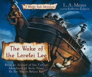 The Wake of the Lorelei Lee: Being an Account of the Adventures of Jacky Faber, On Her Way to Botany Bay (Bloody Jack, #8)