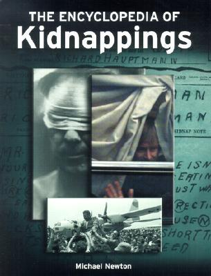 The Encyclopedia of Kidnappings by Michael    Newton