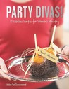 Party Divas!: 12 Fabulous Parties for Women's Ministry