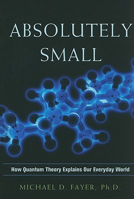 Absolutely Small: How Quantum Theory Explains Our Everyday World