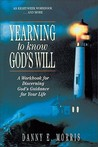 Yearning to Know God's Will: A Workbook for Discerning God's Guidance for Your Life