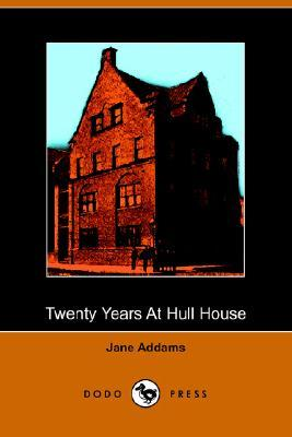 jane addams twenty years at hull Book analysis: jane addams' societal ideas in 'twenty years at hull house' current essay topics guide is an attempt to mark out the typical topics requested by our customers and explain the research and writing techniques in a nutshell.