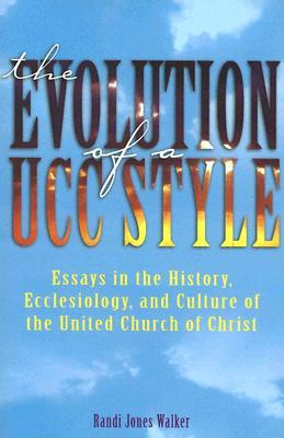 The Evolution of a Ucc Style: History, Ecclesiology, and Culture of the United Church of Christ