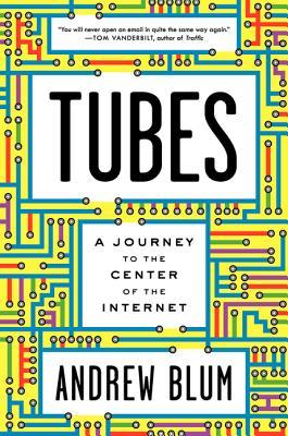Tubes by Andrew  Blum