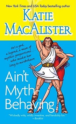 Ain't Myth-Behaving by Katie MacAlister