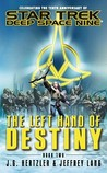The Left Hand of Destiny, Book Two (Star Trek: Deep Space Nine)