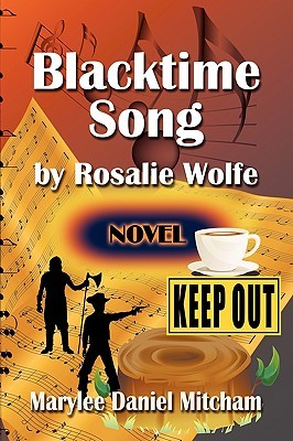 Blacktime Song by Rosalie Wolfe by Marylee Daniel Mitcham