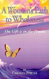 A Woman's Path to Wholeness: The Gift is in the Process
