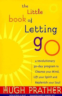 The Little Book of Letting Go by Hugh Prather