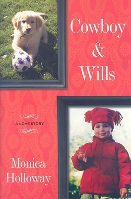 Cowboy & Wills by Monica Holloway