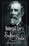 Robert E. Lee's Softer Side
