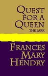 Quest for a Queen: The Lark