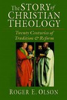 The Story of Christian Theology: Twenty Centuries of Tradition Reform