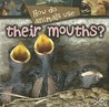 How Do Animals Use Their Mouths?