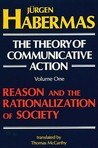 The Theory of Communicative Action, Vol 1 by Jürgen Habermas