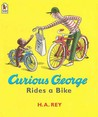 Curious George Rides a Bike by H.A. Rey