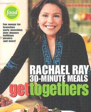 Get Togethers by Rachael Ray