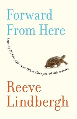 Forward From Here by Reeve Lindbergh