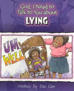 Lying (God, I Need to Talk to You About...)
