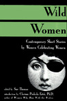 Wild Women: Contemporary Short Stories by Women Celebrating Women