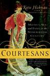 Courtesans: Money, Sex and Fame in the Nineteenth Century