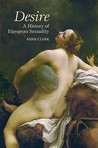 Desire: A History of Sexuality in Europe from the Greeks to the Present