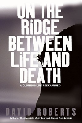 On the Ridge Between Life and Death by David  Roberts
