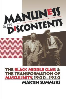 Manliness and Its Discontents by Martin Summers