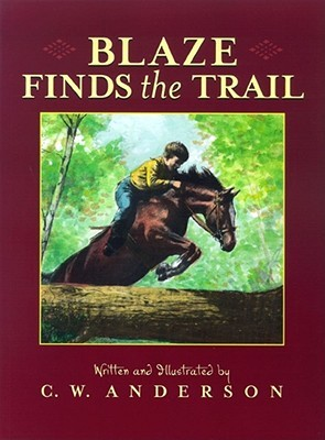 Blaze Finds the Trail by C.W. Anderson