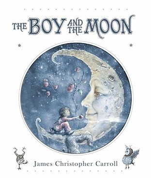 The Boy and the Moon by James Christopher Carroll
