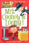 Mrs. Cooney Is Loony! (My Weird School, #7)