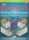 The Excellent Online Instructor: Strategies for Professional Development