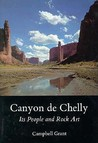 Canyon de Chelly: Its People and Rock Art