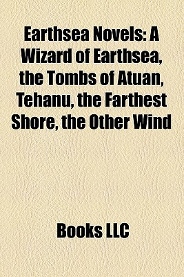 Earthsea Novels: A Wizard of Earthsea, the Tombs of Atuan, Tehanu, the Farthest Shore, the Other Wind