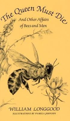 The Queen Must Die and Other Affairs of Bees and Men