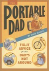 The Portable Dad: Fix-It Advice for When Dad's Not Around