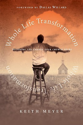 Whole Life Transformation by Keith Meyer