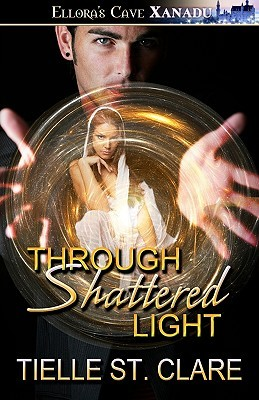 Through Shattered Light by Tielle St. Clare