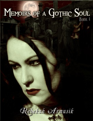 Memoirs of a Gothic Soul by Rebekah Armusik