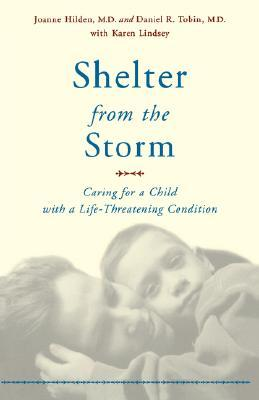 Shelter From The Storm: Caring For A Child With A Life-threatening Condition