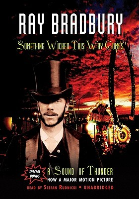 Something Wicked This Way Comes & A Sound of Thunder by Ray Bradbury