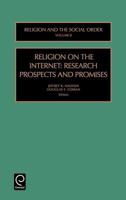 Religion on the Internet (Religion and the Social Order) (Rel... by Jeffrey K. Hadden
