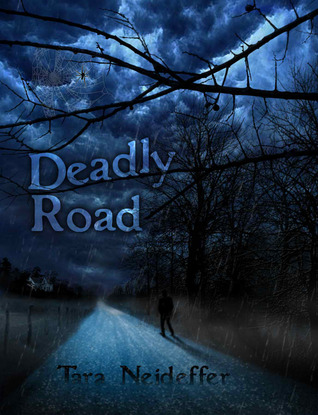 Deadly Road by Tara Neideffer