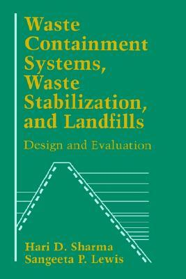 Waste Containment Systems, Waste Stabilization, and Landfills: Design and Evaluation