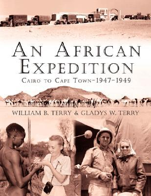 An African Expedition: Cairo to Cape Town-1947-1949