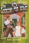 Looking for Home by Arleta Richardson