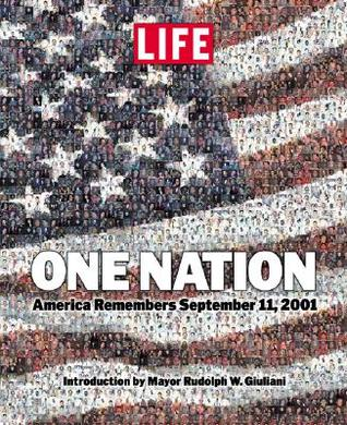 LIFE One Nation: America Remembers September 11, 2001