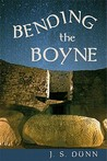 Bending the Boyne: A Novel of Ancient Ireland