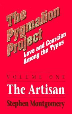 Pygmalion Project: The Artisan